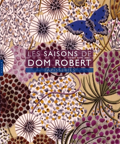 LES SAISONS DE DOM ROBERT. TAPISSERIES (EDIT 2018)